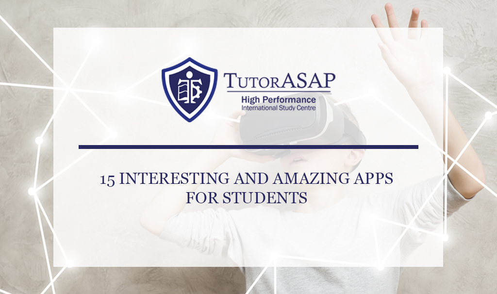 15 INTERESTING AND AMAZING APPS FOR STUDENTS